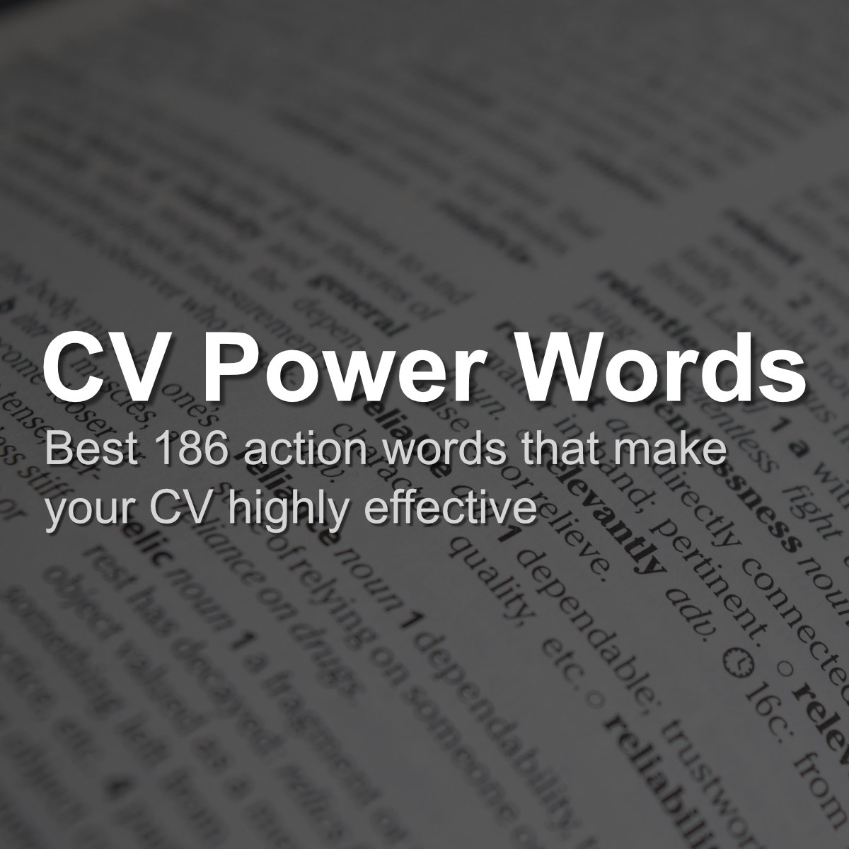 Best 186 CV Power Words that will make your CV highly effective