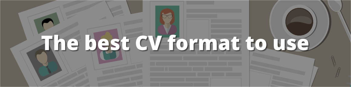 The best CV format to use
